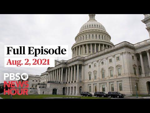 PBS NewsHour full episode, Aug. 2, 2021
