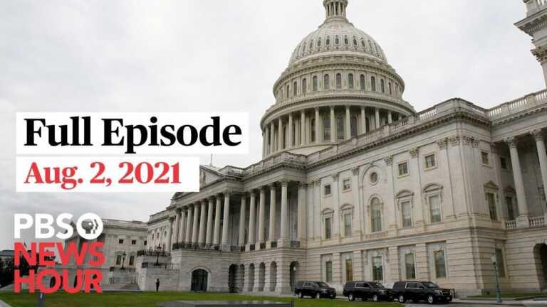 PBS NewsHour live episode, Aug. 2, 2021