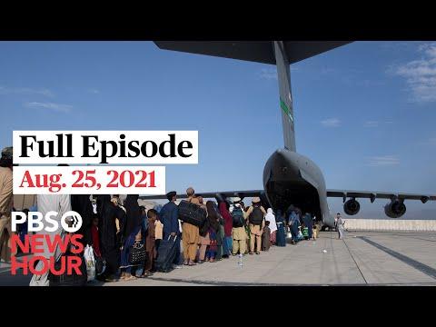 PBS NewsHour full episode, Aug. 25, 2021