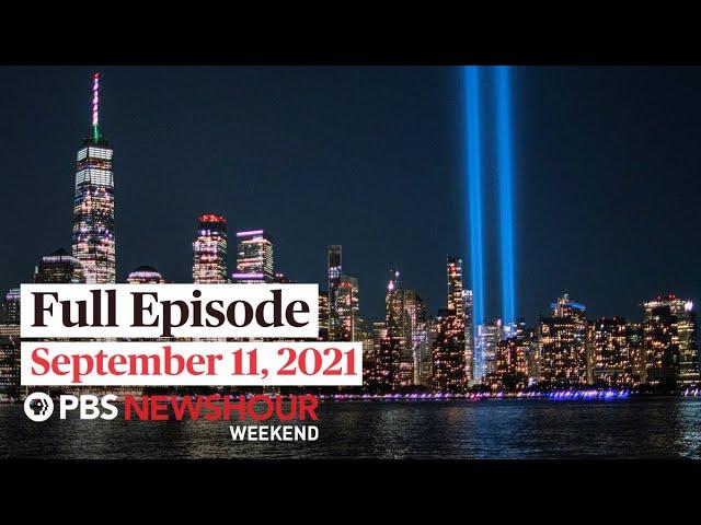 PBS NewsHour Weekend Full Episode September 11, 2021