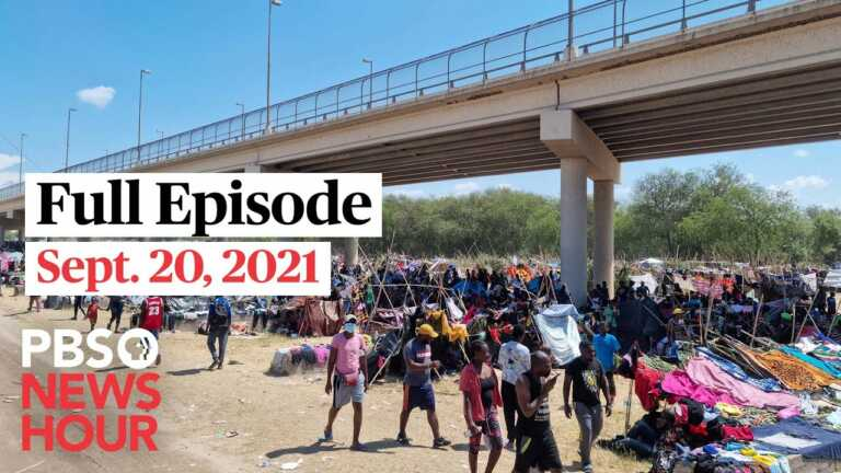 PBS NewsHour full episode, Sept. 20, 2021