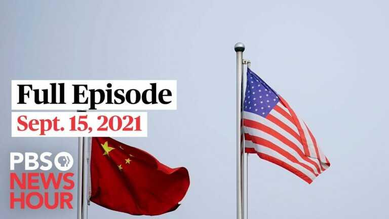 PBS NewsHour live episode, Sept. 15, 2021