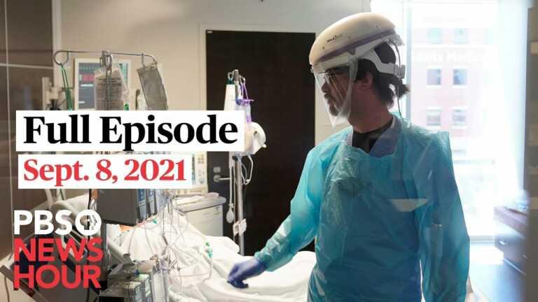 PBS NewsHour full episode, Sept. 8, 2021