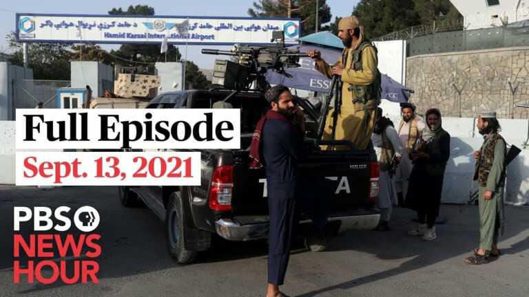 PBS NewsHour full episode, Sept. 13, 2021