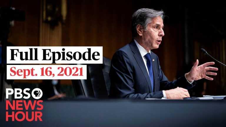 PBS NewsHour full episode, Sept. 16, 2021