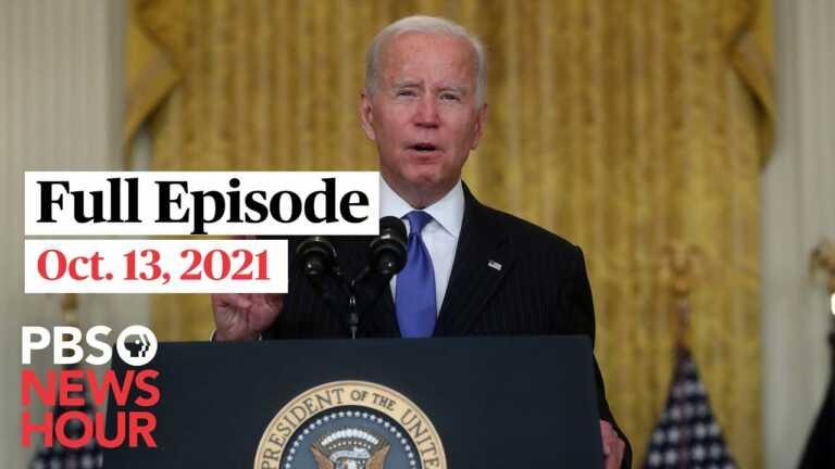 PBS NewsHour live episode, Oct. 13, 2021