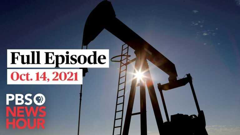 PBS NewsHour live episode, Oct. 14, 2021