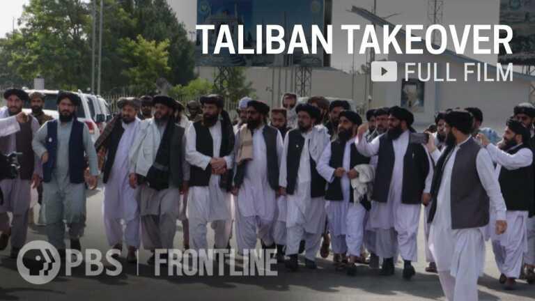Taliban Takeover (full documentary)   FRONTLINE