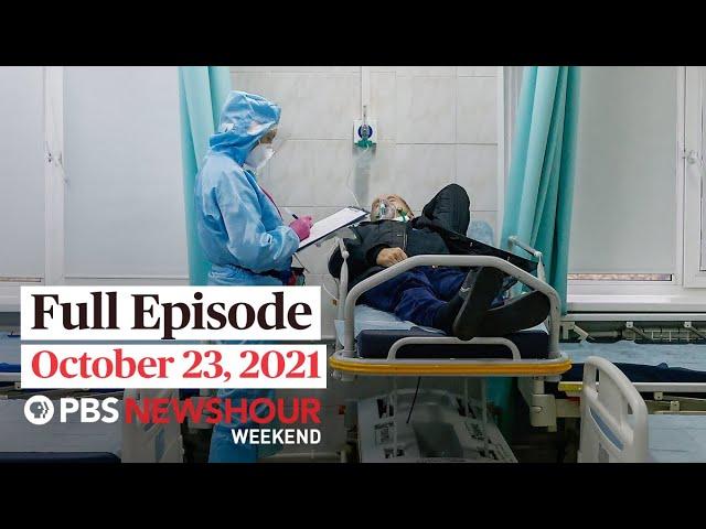 PBS NewsHour Weekend Full Episode October 23, 2021