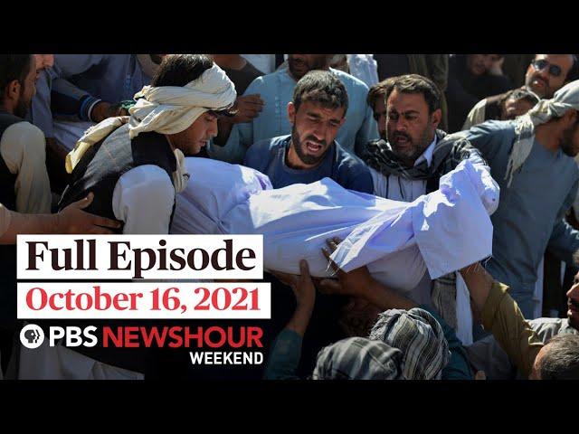PBS NewsHour Weekend Full Episode October 16, 2021