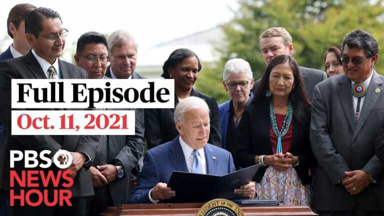 PBS NewsHour live episode, Oct. 11, 2021