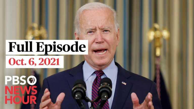 PBS NewsHour live episode, Oct. 6, 2021