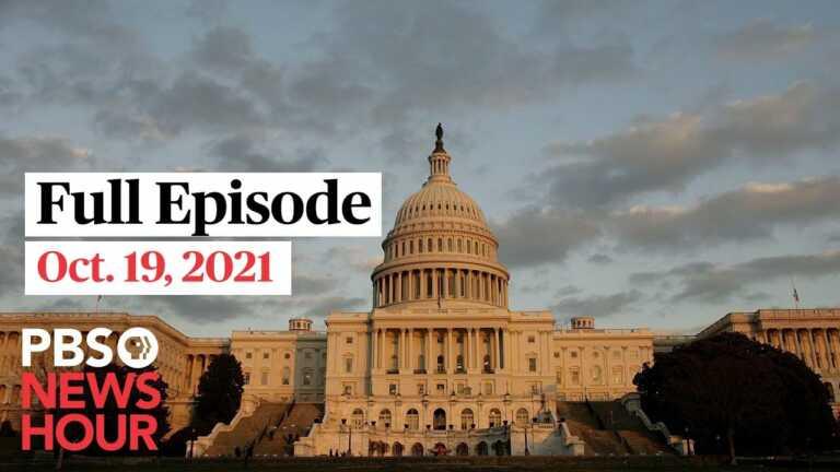 PBS NewsHour live episode, Oct. 19, 2021